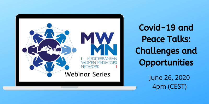 MWMN Webinar Series – Covid-19 and Peace Talks: Challenges and Opportunities